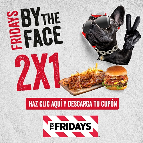 2 X 1 en Fridays By the Face